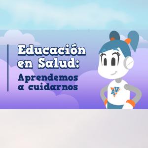 Educación en Salud: Aprendemos a cuidarnos