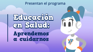 Educación en Salud: Presentación del programa